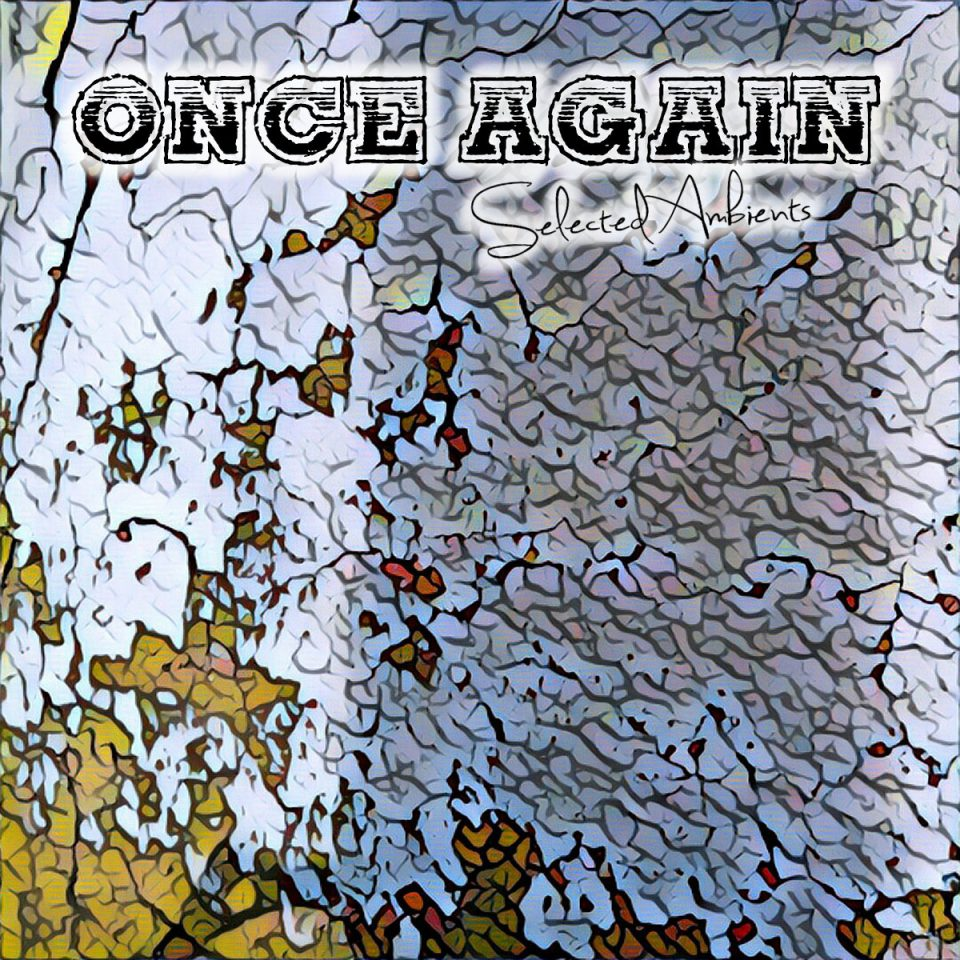 Kritika: Once Again – Selected Ambients 2014-2017 (2018)